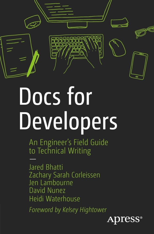 A dark-grey background with a neon-green hand drawing of a desk, showing paper notes, a monitor, keyboard and hands, glasses, mouse, smartphone. The title says Docs for Developers: An Engineer's Field Guide to Technical Writing